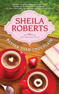 Better Than Chocolate by Sheila Roberts